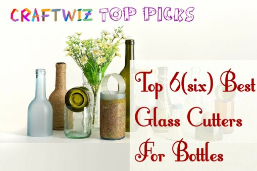 Best Glass Cutters For Bottles