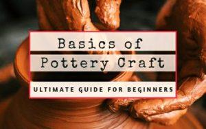 Pottery Making basics for beginners